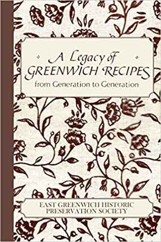 A Legacy of Greenwich Recipes from Generation to Generation